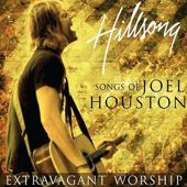 Extravagant Worship: The Songs of Joel Houston