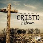 Cristo Reina - Ft. Juan Salinas