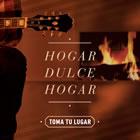 Toma Tu Lugar - Hogar Dulce Hogar