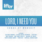 Lord I Need You (Songs of Worship)