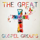 The Great Gospel Groups