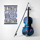 Ultimate Classical Worship Collection