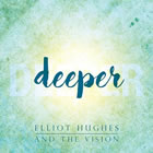 Elliot Hughes And The Vision