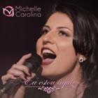 MICHELLE CAROLINA