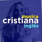 MUSICA CRISTIANA EN INGLES 2020