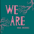 We Are His Music